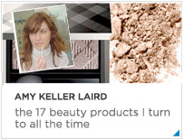 Amy Keller Laird's top 10 beauty product must-haves