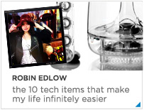 Robin Edlow - The 10 tech items that make my life infinitely easier